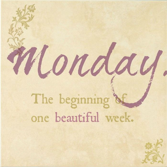 215070-Monday-The-Beginning-Of-A-Great-Week